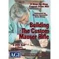 Building The Custom Mauser Rifle