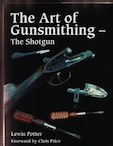 The Art of Gunsmithing the Shotgun