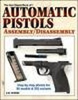 Gun Digest Book of Automatic Pistols - Assembly/Disassembly